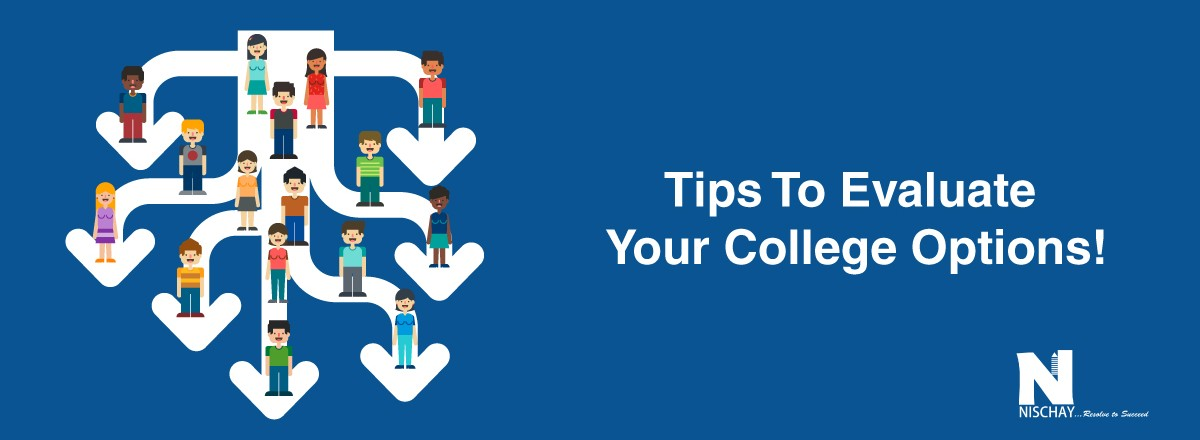 Tips To Evaluate  Your College Options