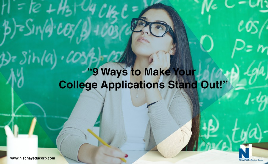 9 Ways to Make Your College Applications Stand Out!
